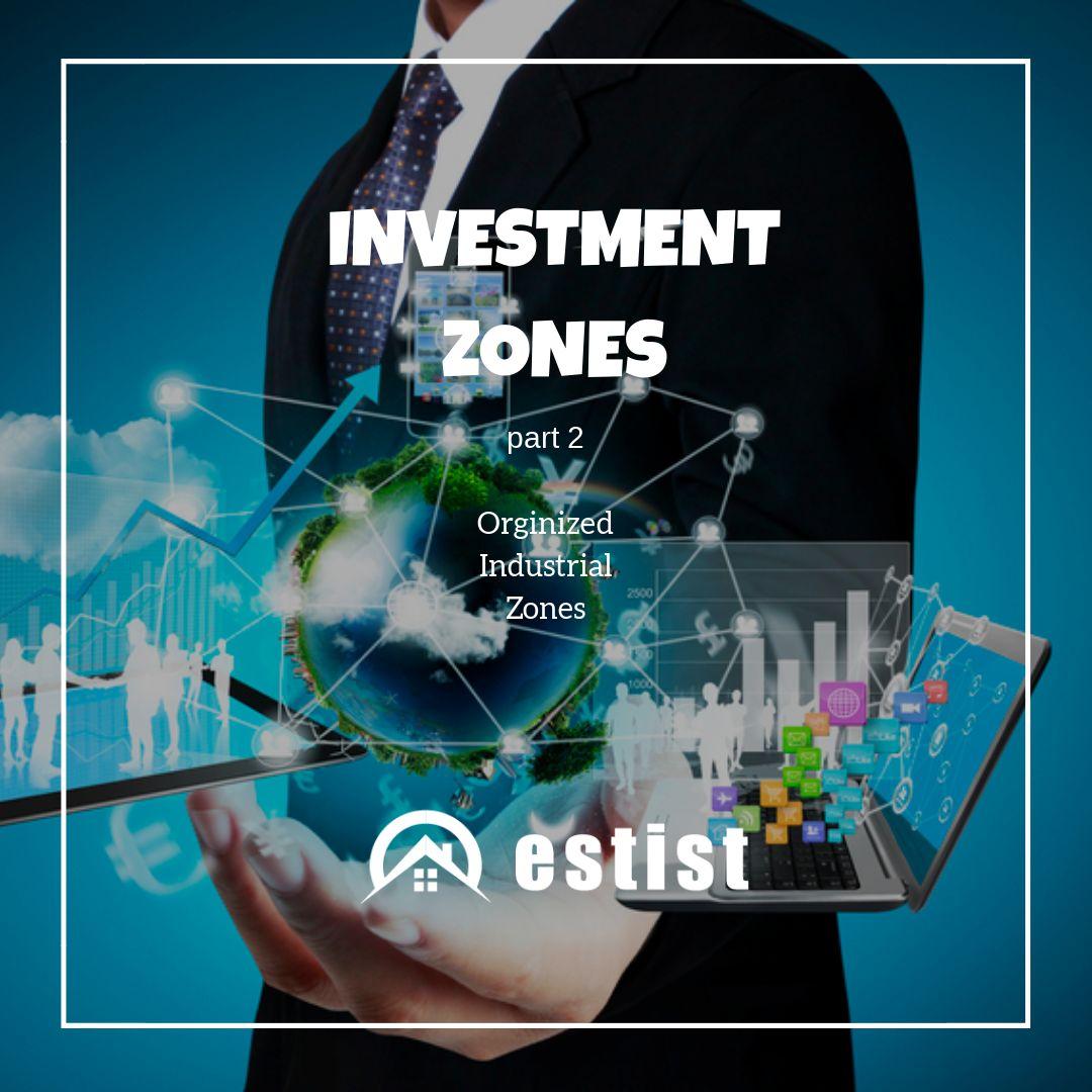 Investment Zones Part 2: Organized Industrial Zones
