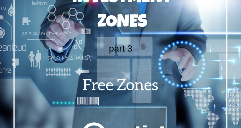 Investment Zones Part 3: Free Zones